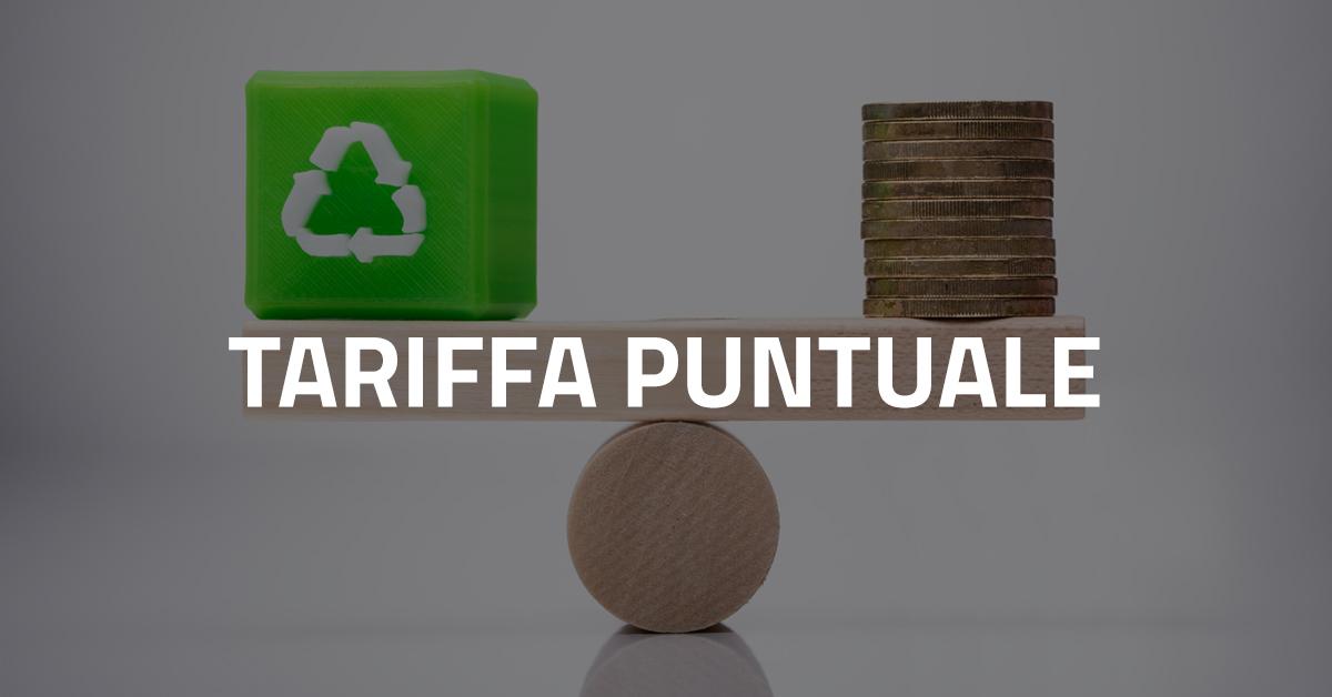 Necessità e opportunità per un Comune di applicare la Tariffa Puntuale del servizio di gestione dei rifiuti urbani
